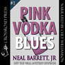 Pink Vodka Blues: Off the Wall Mystery-Suspense (Unabridged), by Neal Barrett