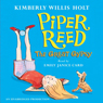 Piper Reed: The Great Gypsy (Unabridged), by Kimberly Willis Holt
