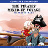 The Pirates Mixed Up Voyage (Unabridged) Audiobook, by Margaret Mahy