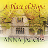 A Place of Hope (Unabridged) Audiobook, by Anna Jacobs