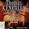 The Place at Whitton (Unabridged), by Tom Keneally