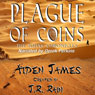 Plague of Coins: The Judas Chronicles, Book 1 (Unabridged), by Aiden James