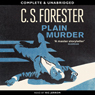 Plain Murder (Unabridged) Audiobook, by C. S. Forester