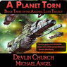 A Planet Torn: The Amanda Love Trilogy, Book Three (Unabridged) Audiobook, by Devlin Church