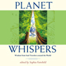 Planet Whispers: Wisdom from Soul Travelers Around the World (Unabridged), by Sophia Fairchild