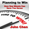 Planning to Plan: How One Minute Can Save You Seven (Unabridged), by John Chen