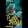 Plant People: Strange Matter #14 Audiobook, by Engle