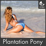 Plantation Pony - An Erotic Story (Unabridged) Audiobook, by Katherine Forbes