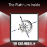The Platinum Inside Audiobook, by Tim Chamberlin