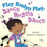 Play Brelyn Play, Dance Angels Dance (Unabridged) Audiobook, by Arnetta L. Freeman
