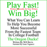 Play Fast! Win Big! What You Can Learn from the Fastest Team in College Football, the Oregon Ducks. (Unabridged), by Will Bevis
