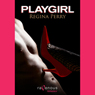 Playgirl (Unabridged), by Regina Perry