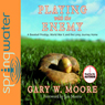 Playing With the Enemy: A Baseball Prodigy, a World at War, and a Field of Broken Dreams (Unabridged), by Gary Moore