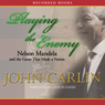 Playing the Enemy (Unabridged) Audiobook, by John Carlin