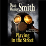 Playing in the Street (Unabridged) Audiobook, by Dean Wesley Smith