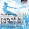 Playing Solitaire and Other Stories (Unabridged), by Mark Shainblum