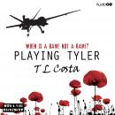 Playing Tyler (Unabridged), by T.L. Costa
