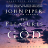 Pleasures of God: Meditations on Gods Delight in Being God (Unabridged) Audiobook, by John Piper