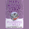 Plumbing for Willy (Unabridged), by Mary Higgins Clark