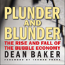 Plunder and Blunder: The Rise and Fall of the Bubble Economy (Unabridged) Audiobook, by Dean Baker