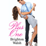 Plus One (Unabridged) Audiobook, by Brighton Walsh
