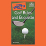 The Pocket Idiots Guide to Golf Rules and Etiquette: Pocket Idiot Guides, by Jim Corbett