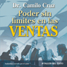 Poder Sin Limite en Las Ventas (Unlimited Sales) Audiobook, by Camilo Cruz