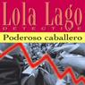 Poderoso Caballero (Powerful Gentleman): Lola Lago, detective (Unabridged), by Lourdes Miquel