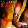 Poetic Injustice (Unabridged) Audiobook, by Alicia Dean