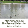 Poetry by Ashley: The Second Collection (Unabridged), by Ashley Kimble