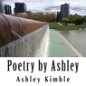 Poetry by Ashley (Unabridged), by Ashley Kimble