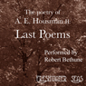 The Poetry of A. E. Housman II: Last Poems (Unabridged), by Alfred Edward Housman
