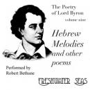 The Poetry of Lord Byron, Volume IX: Hebrew Melodies and Other Poems (Unabridged) Audiobook, by George Gordon (Lord Byron)