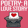 Poetry: A Love Story (Unabridged), by Jason Z. Christie