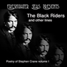 Poetry of Stephen Crane, Volume I: The Black Riders (Unabridged) Audiobook, by Stephen Crane