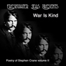 Poetry of Stephen Crane, Volume II: War Is Kind (Unabridged), by Stephen Crane