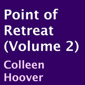 Point of Retreat: Slammed, Book 2 (Unabridged) Audiobook, by Colleen Hoover