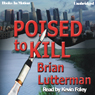 Poised to Kill (Unabridged) Audiobook, by Brian Lutterman