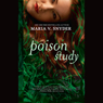 Poison Study (Unabridged) Audiobook, by Maria V. Snyder