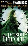 The Poison Throne: The Moorehawke Trilogy, Book 1 (Unabridged), by Celine Kiernan
