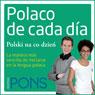 Polaco de cada dia (Everyday Polish): La manera mas sencilla de iniciarse en la lengua polaca (Unabridged), by Pons Idiomas