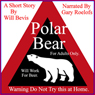 Polar Bear: Warning: Do Not Try This at Home (Unabridged) Audiobook, by Will Bevis