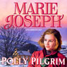 Polly Pilgrim (Unabridged) Audiobook, by Marie Joseph
