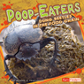 Poop-Eaters: Dung Beetles in the Food Chain, by Deirdre A. Prischmann