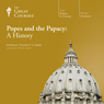Popes and the Papacy: A History Audiobook, by The Great Courses