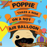 Poppie Takes a Ride on a Hot Air Balloon (Unabridged), by Sharron Hopcus