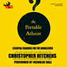 The Portable Atheist: Essential Readings for the Nonbeliever Audiobook, by Christopher Hitchens