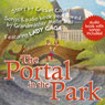 The Portal in the Park: Songs and Audio Book Performed by Grandmaster Melle Mel, Featuring Lady Gaga (Unabridged) Audiobook, by Cricket Casey