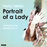 The Portrait of a Lady (Classic Serial) Audiobook, by Henry James