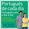 Portugues de cada dia (Everyday Portuguese): La manera mas sencilla de iniciarse en la lengua portuguesa (Unabridged) Audiobook, by Pons Idiomas